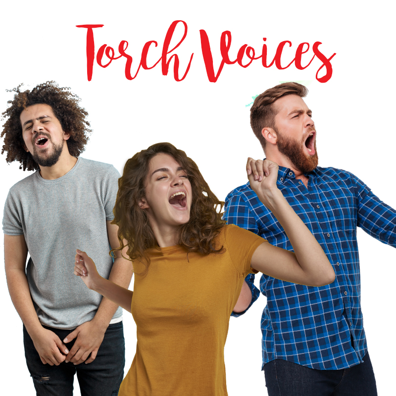TIME TO IGNITE YOUR VOCAL POWERS WITH THE NEW TORCH VOICES CHOIR