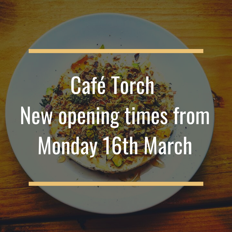 CAFE TORCH NEW OPENING TIMES