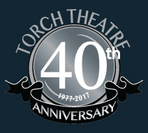 Torch Theatre 40th Anniversary