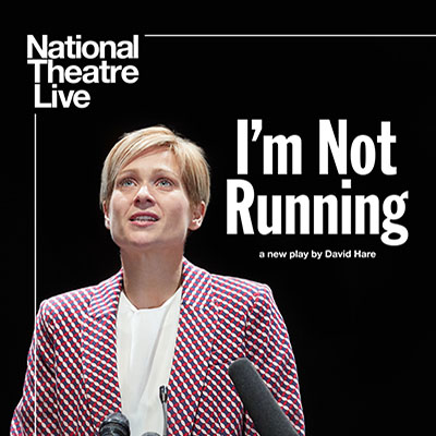 Don't miss David Hare's explosive new drama 'I'm Not Running'