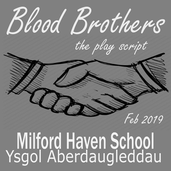BLOOD BROTHERS COMES TO MILFORD HAVEN SCHOOL...